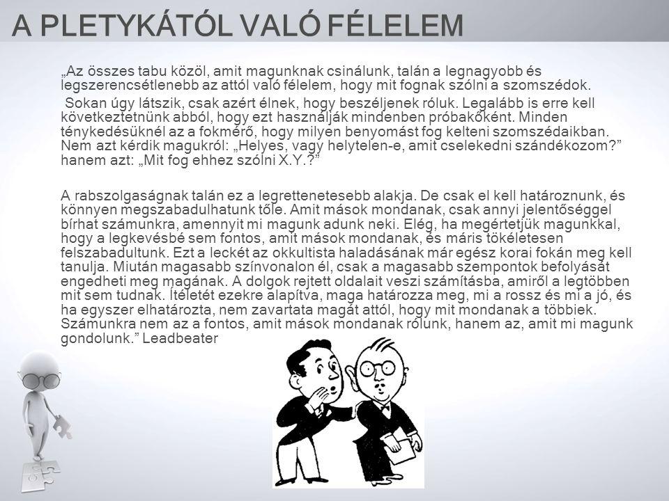 A PLETYKÁTÓL VALÓ FÉLELEM