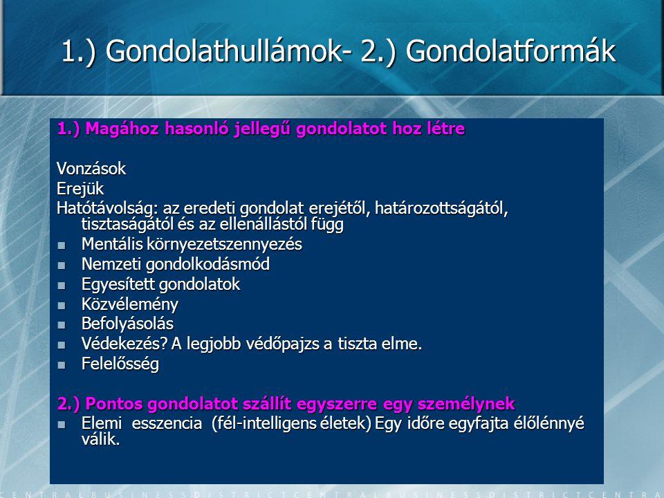 1.) Gondolathullámok- 2.) Gondolatformák