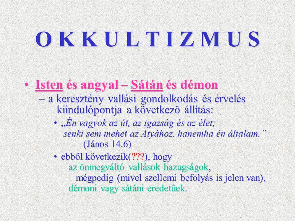 O K K U L T I Z M U S Isten és angyal – Sátán és démon