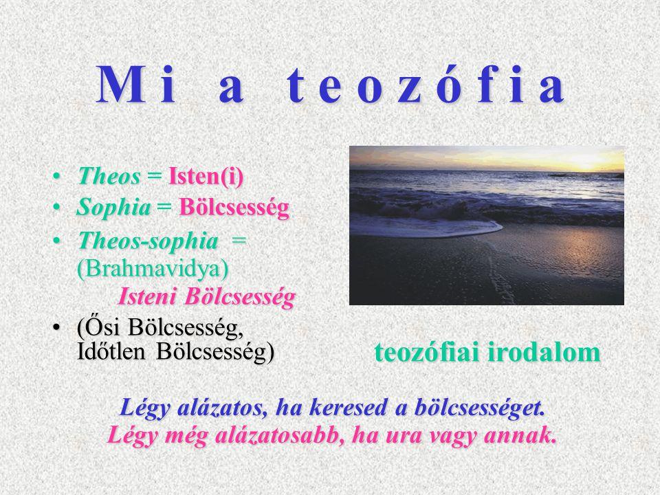 M i a t e o z ó f i a teozófiai irodalom Theos = Isten(i)