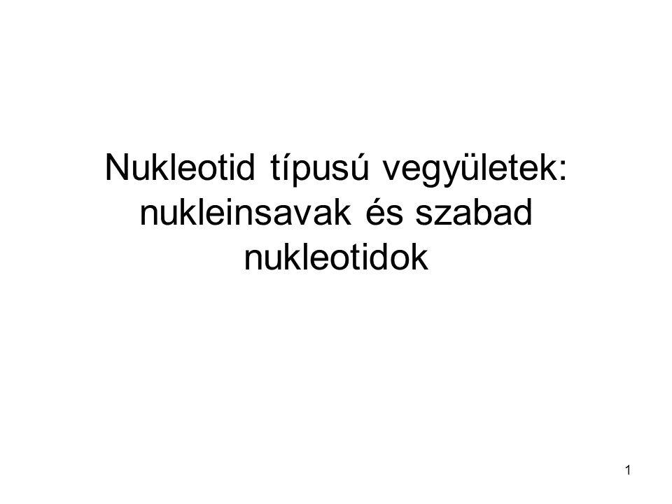 Nukleotid típusú vegyületek: nukleinsavak és szabad nukleotidok