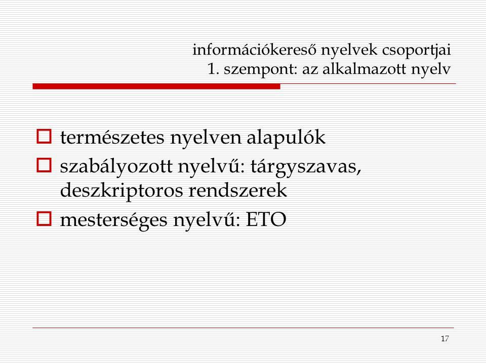 információkereső nyelvek csoportjai 1. szempont: az alkalmazott nyelv