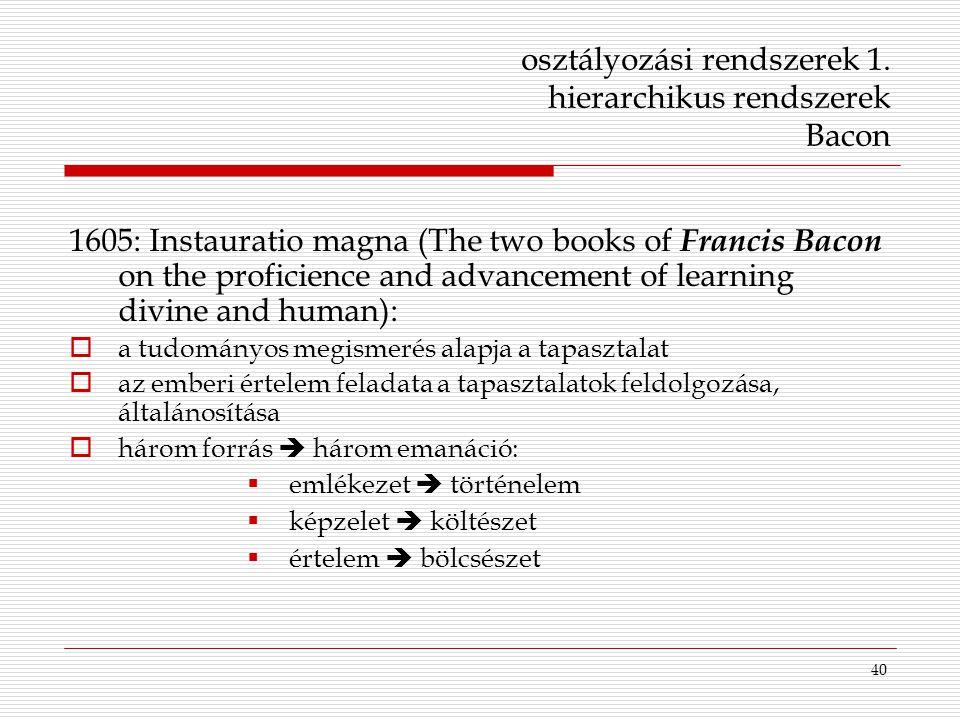 osztályozási rendszerek 1. hierarchikus rendszerek Bacon