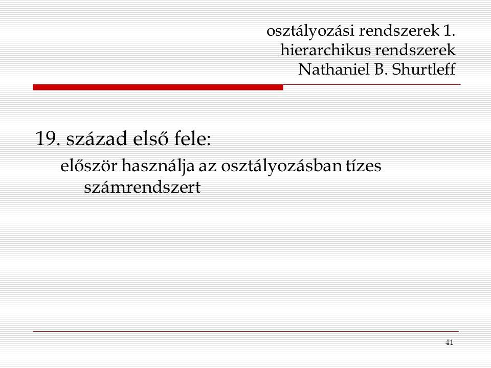 osztályozási rendszerek 1. hierarchikus rendszerek Nathaniel B