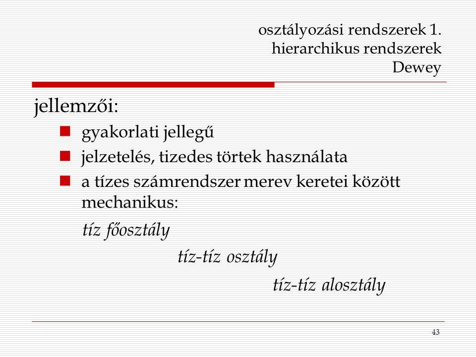 osztályozási rendszerek 1. hierarchikus rendszerek Dewey