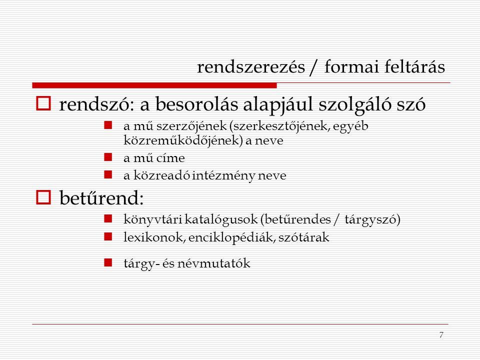 rendszerezés / formai feltárás