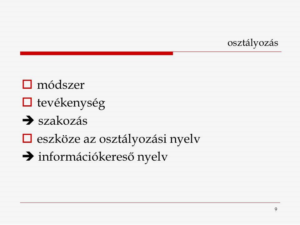 eszköze az osztályozási nyelv  információkereső nyelv