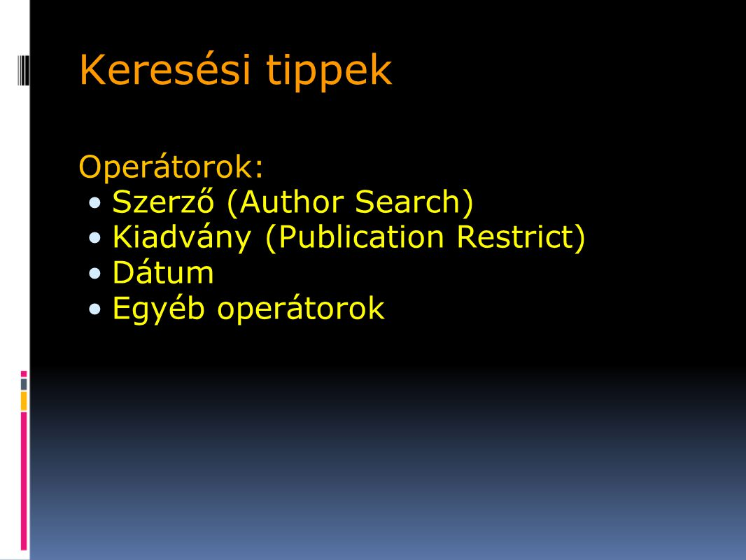 Keresési tippek Operátorok: Szerző (Author Search)