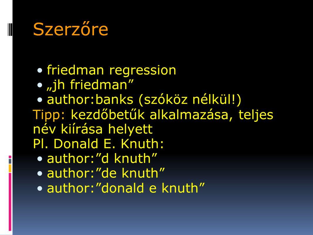 "Szerzőre friedman regression ""jh friedman"