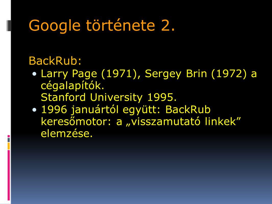 Google története 2. BackRub: