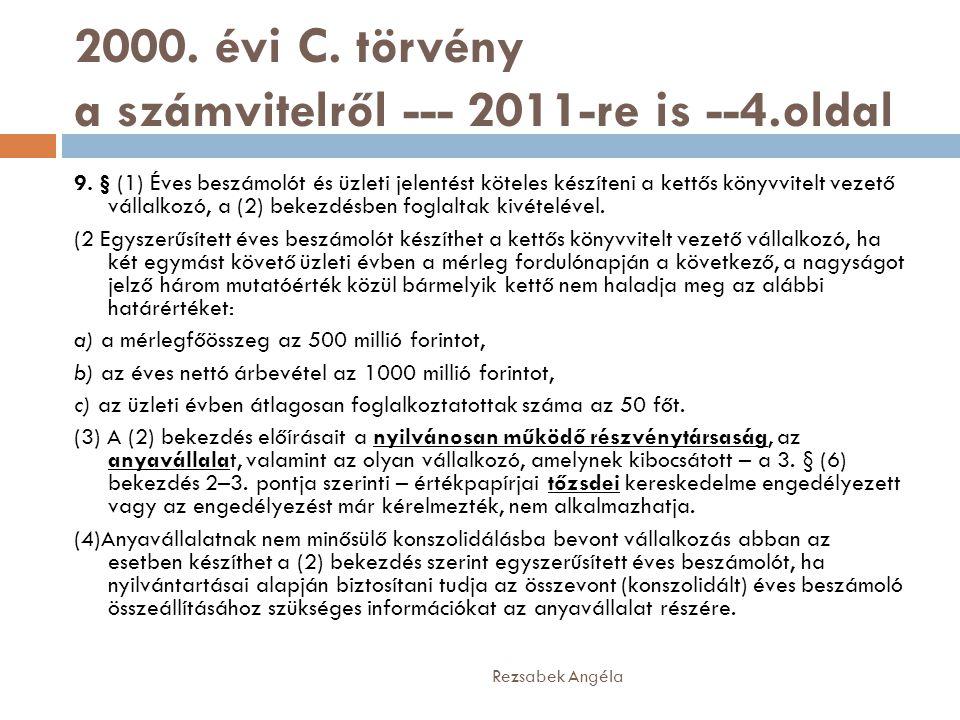 2000. évi C. törvény a számvitelről --- 2011-re is --4.oldal