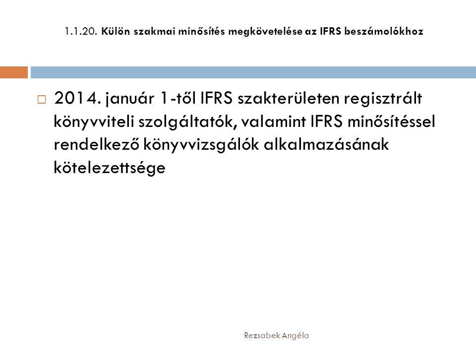 1.1.20. Külön szakmai minősítés megkövetelése az IFRS beszámolókhoz