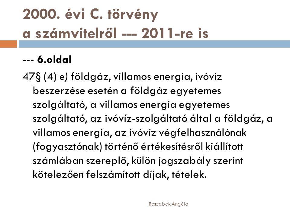 2000. évi C. törvény a számvitelről --- 2011-re is