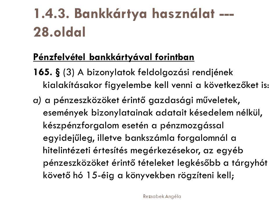 1.4.3. Bankkártya használat --- 28.oldal
