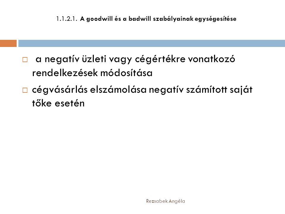 1.1.2.1. A goodwill és a badwill szabályainak egységesítése