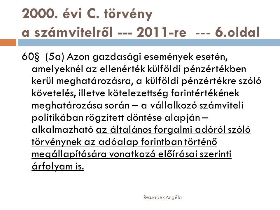 2000. évi C. törvény a számvitelről --- 2011-re --- 6.oldal