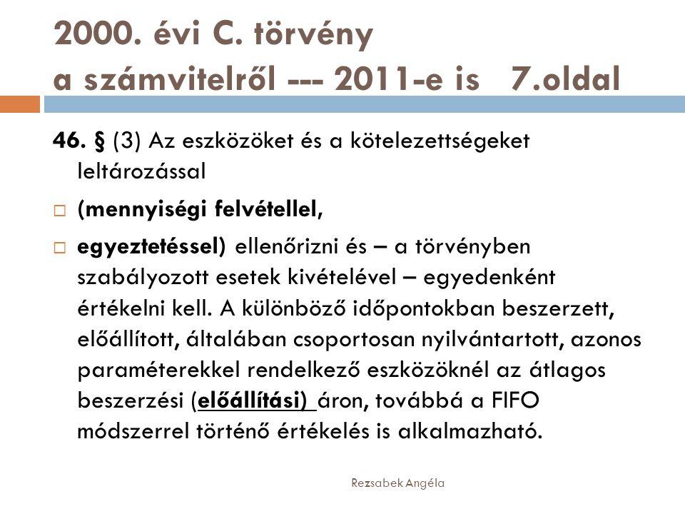 2000. évi C. törvény a számvitelről --- 2011-e is 7.oldal