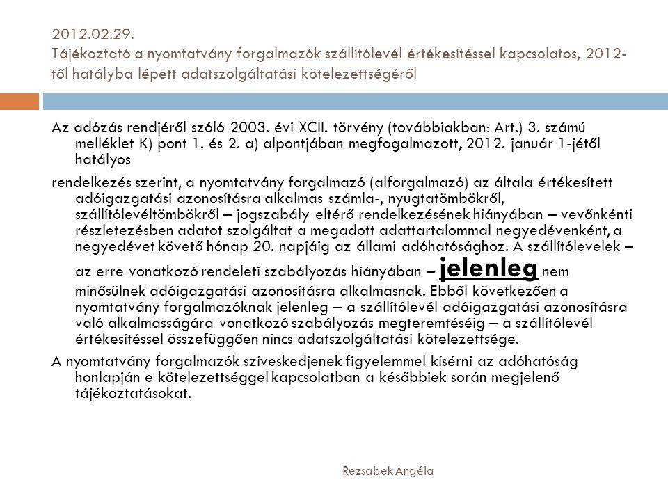 2012.02.29. Tájékoztató a nyomtatvány forgalmazók szállítólevél értékesítéssel kapcsolatos, 2012-től hatályba lépett adatszolgáltatási kötelezettségéről