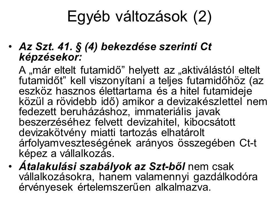Egyéb változások (2) Az Szt. 41. § (4) bekezdése szerinti Ct képzésekor: