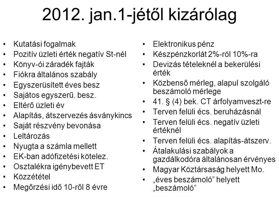 2012. jan.1-jétől kizárólag Kutatási fogalmak