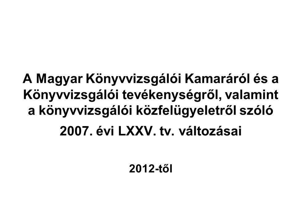 A Magyar Könyvvizsgálói Kamaráról és a Könyvvizsgálói tevékenységről, valamint a könyvvizsgálói közfelügyeletről szóló 2007.