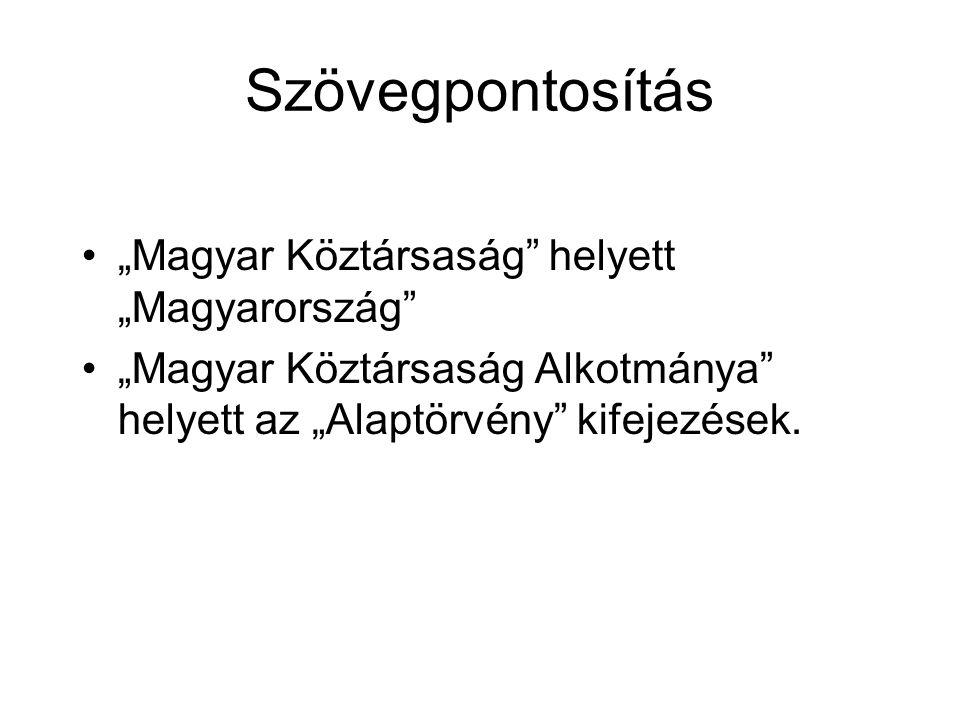 """Szövegpontosítás """"Magyar Köztársaság helyett """"Magyarország"""