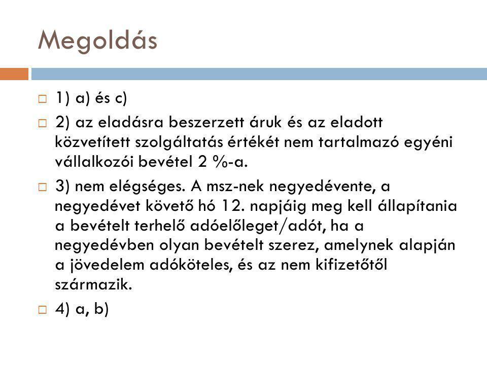 Megoldás 1) a) és c)