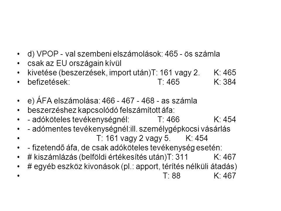 d) VPOP - val szembeni elszámolások: 465 - ös számla
