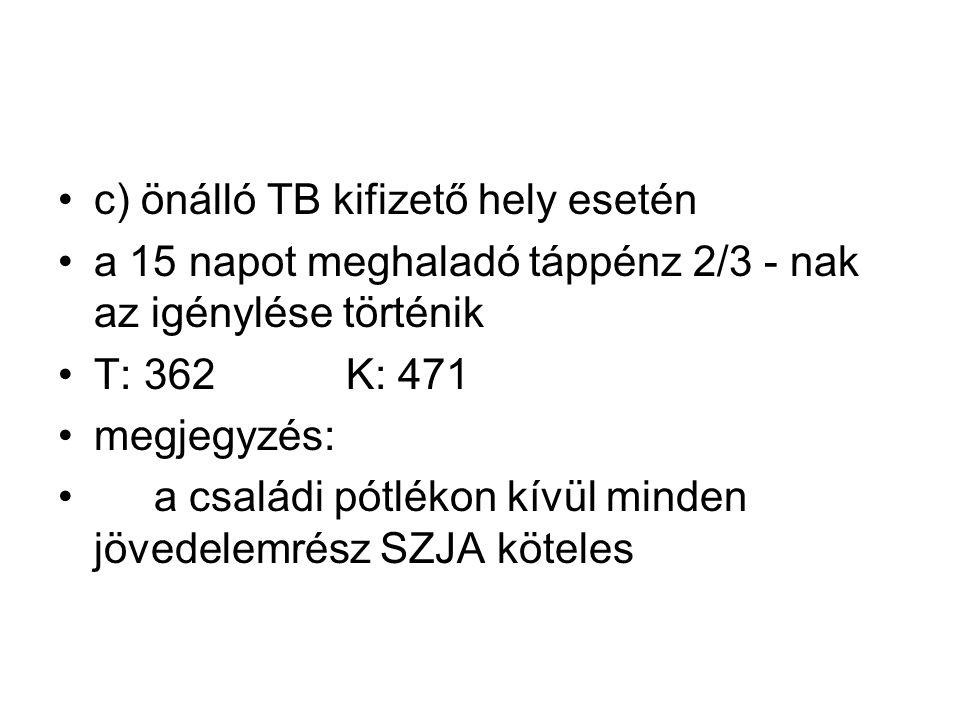 c) önálló TB kifizető hely esetén