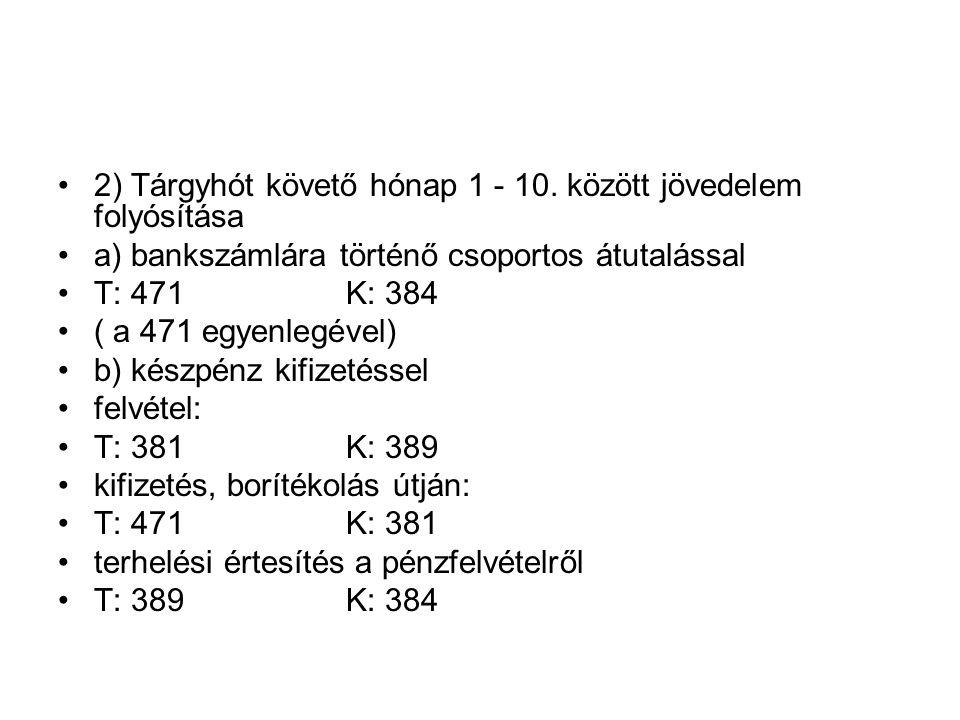 2) Tárgyhót követő hónap 1 - 10. között jövedelem folyósítása