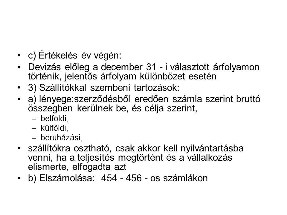 3) Szállítókkal szembeni tartozások: