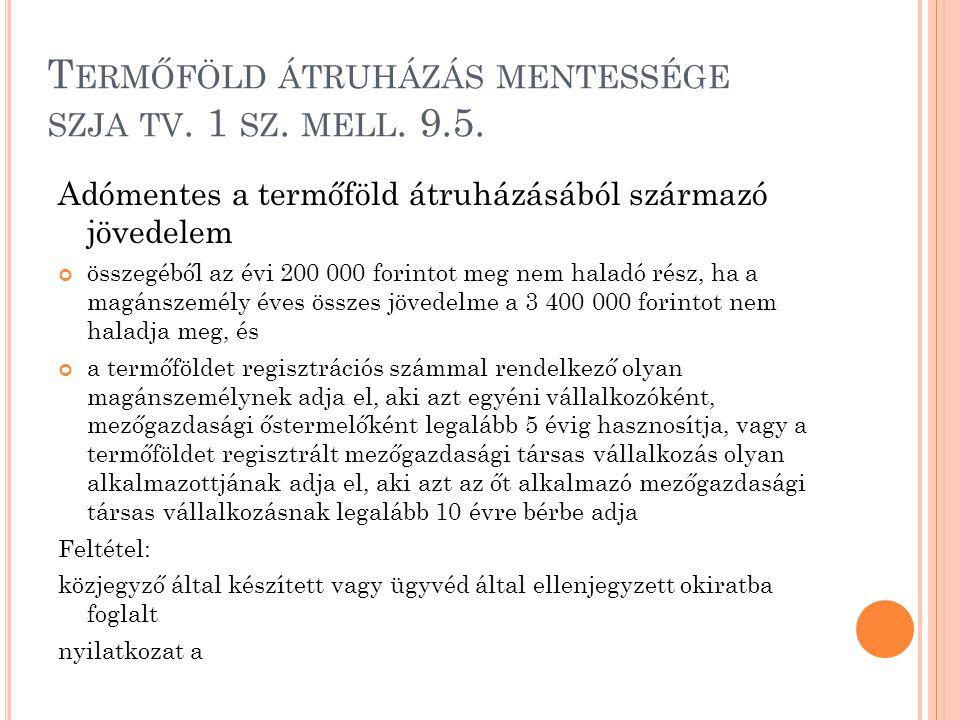 Termőföld átruházás mentessége szja tv. 1 sz. mell. 9.5.