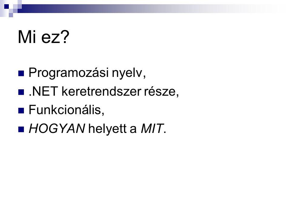Mi ez Programozási nyelv, .NET keretrendszer része, Funkcionális,