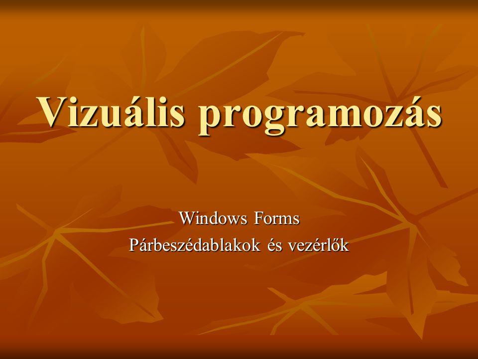 Windows Forms Párbeszédablakok és vezérlők