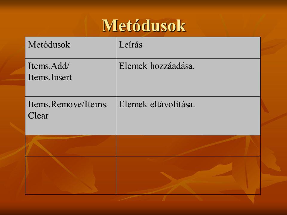 Metódusok Elemek eltávolítása. Items.Remove/Items.Clear