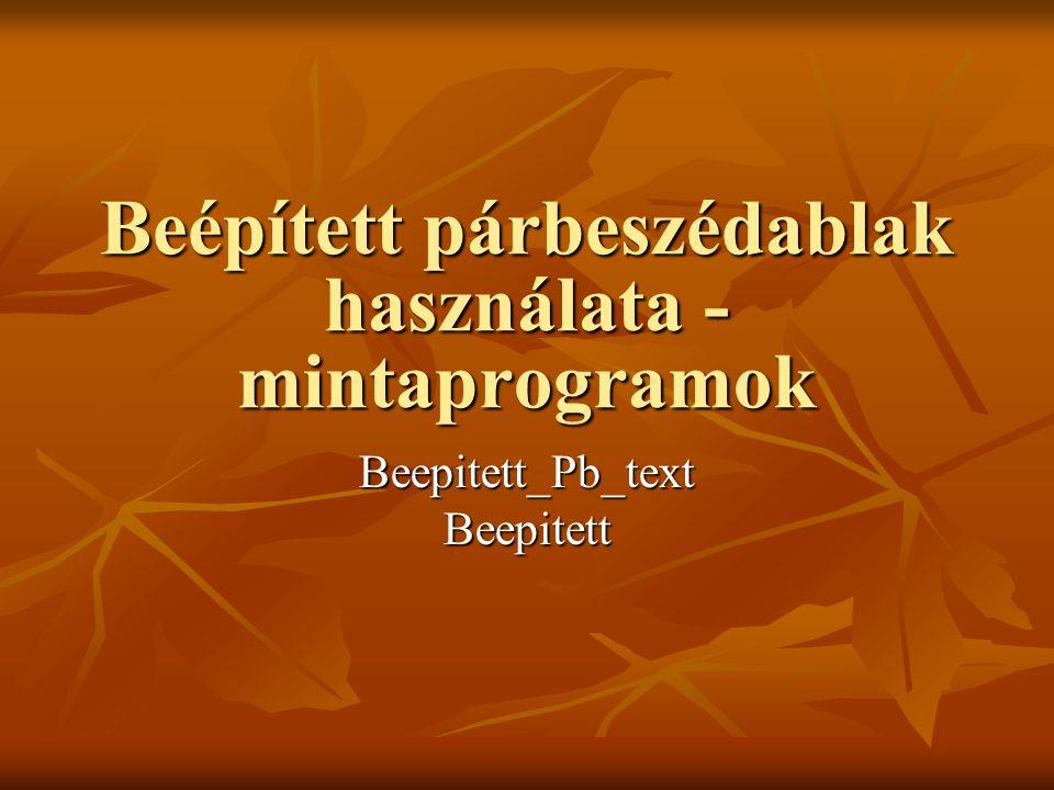 Beépített párbeszédablak használata - mintaprogramok