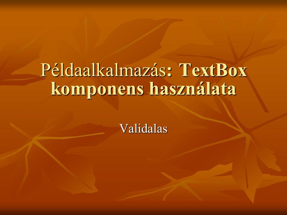 Példaalkalmazás: TextBox komponens használata