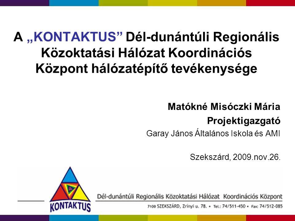 """A """"KONTAKTUS Dél-dunántúli Regionális Közoktatási Hálózat Koordinációs Központ hálózatépítő tevékenysége"""
