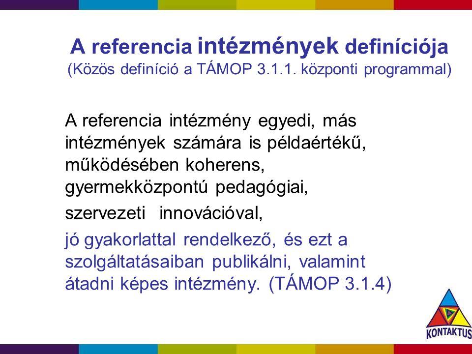 A referencia intézmények definíciója (Közös definíció a TÁMOP 3. 1. 1