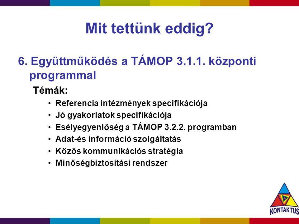 Mit tettünk eddig 6. Együttműködés a TÁMOP 3.1.1. központi programmal