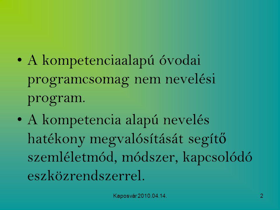 A kompetenciaalapú óvodai programcsomag nem nevelési program.