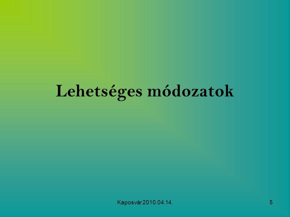 Lehetséges módozatok Kaposvár 2010.04.14.