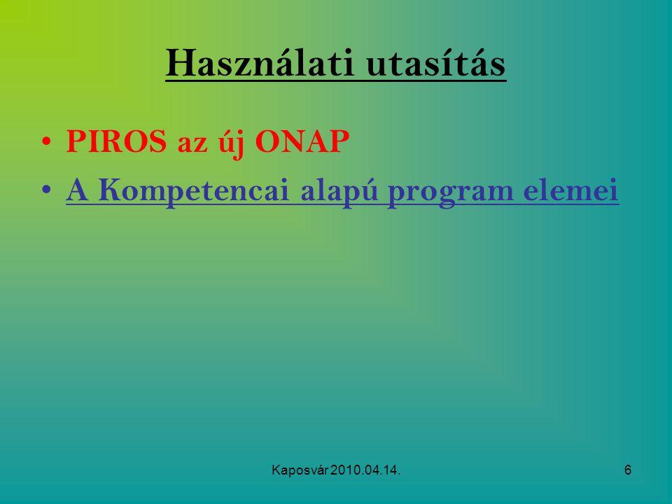 Használati utasítás PIROS az új ONAP