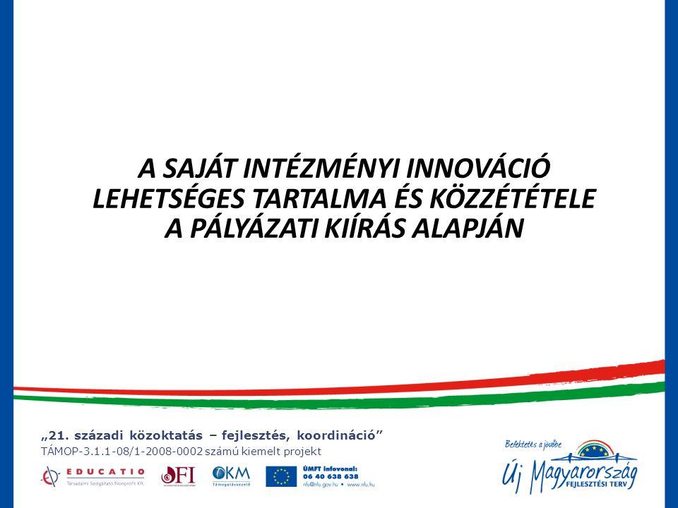 A saját intézményi innováció lehetséges tartalma és közzététele a pályázati kiírás alapján