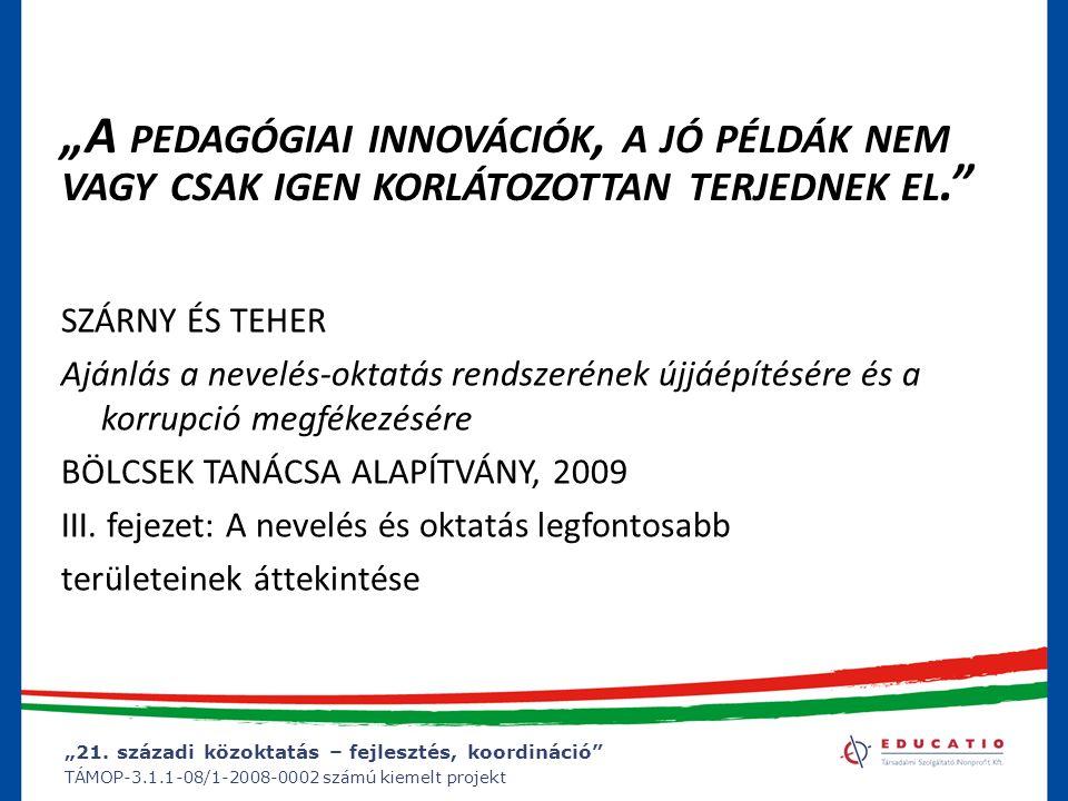 """""""A pedagógiai innovációk, a jó példák nem vagy csak igen korlátozottan terjednek el."""