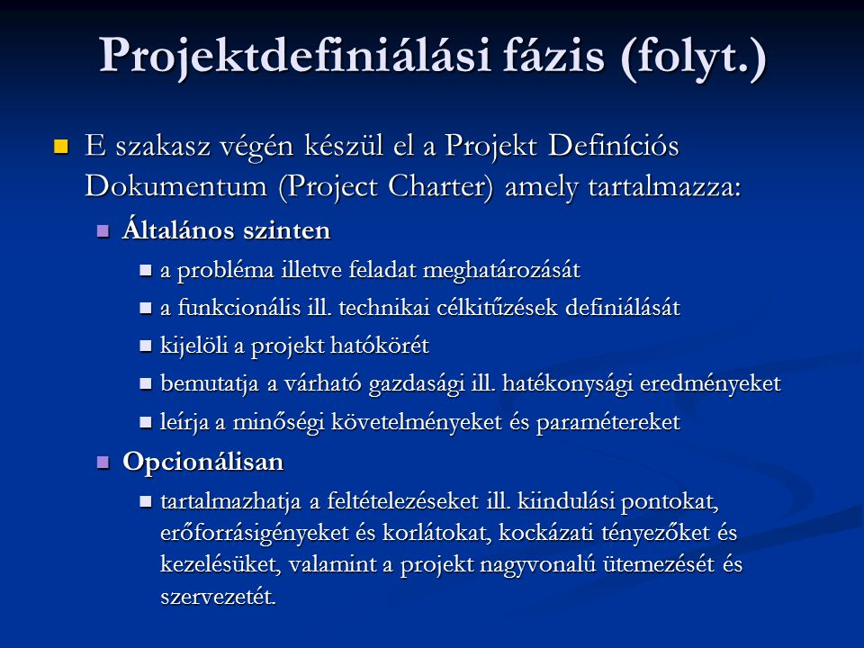 Projektdefiniálási fázis (folyt.)