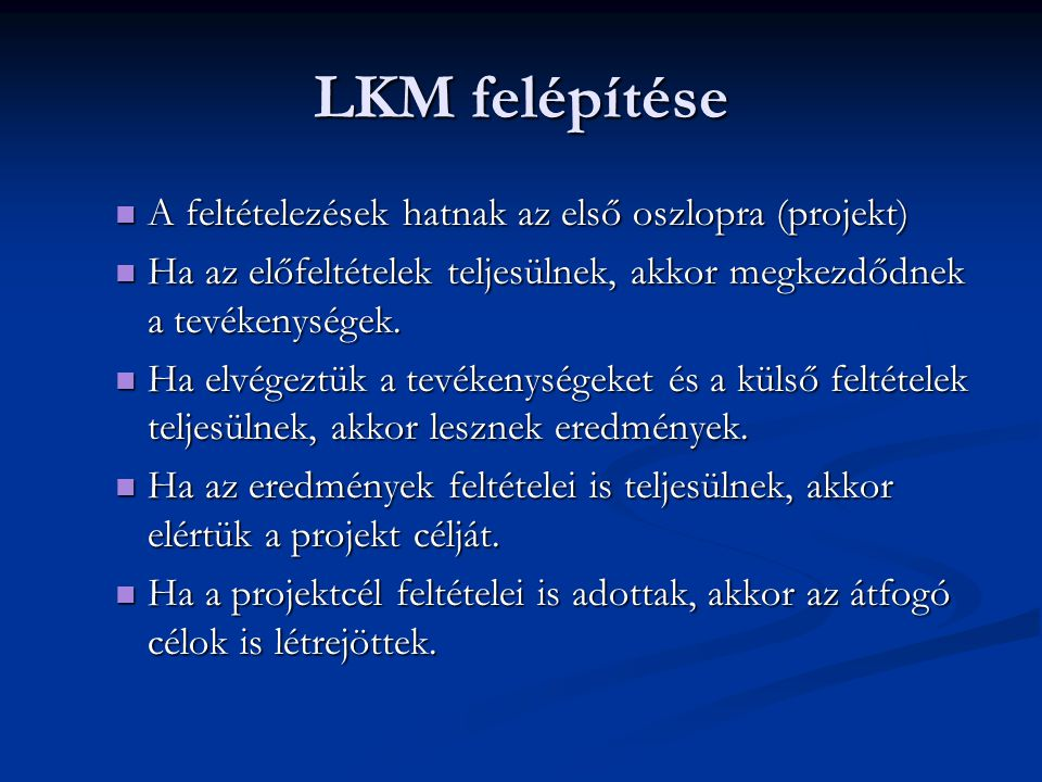 LKM felépítése A feltételezések hatnak az első oszlopra (projekt)