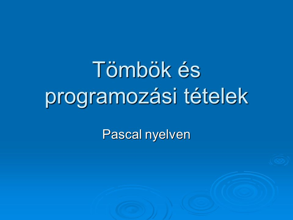 Tömbök és programozási tételek