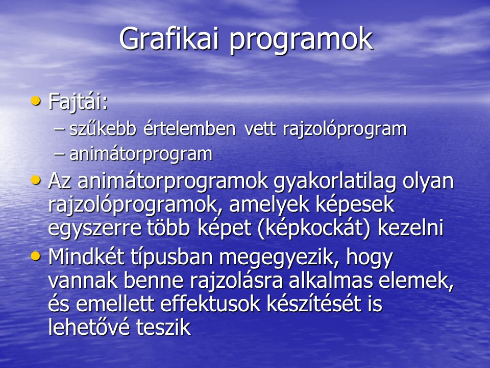 Grafikai programok Fajtái:
