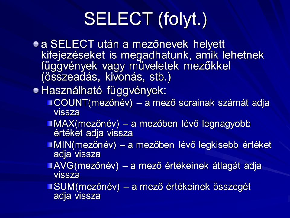 SELECT (folyt.)